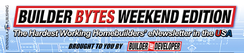 Builder Bytes Weekend - U.S. Home Builder News